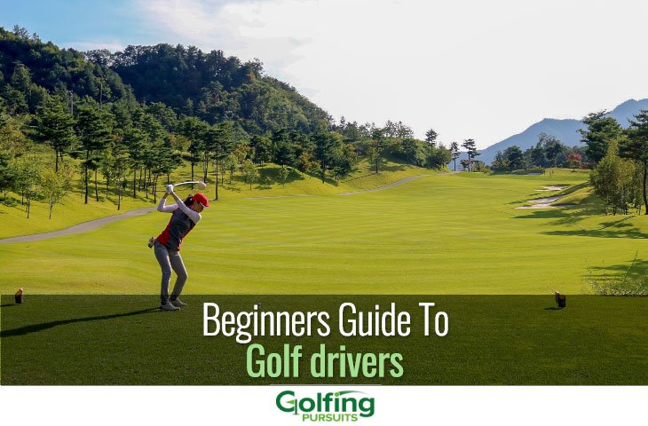 Beginners guide to golf drivers