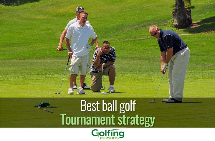 Best ball golf tournament strategy