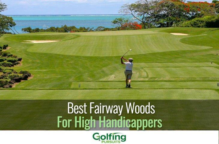 Best Fairway Woods for high Handicappers