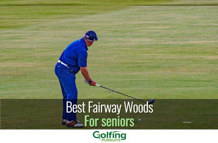 Best fairway woods for seniors