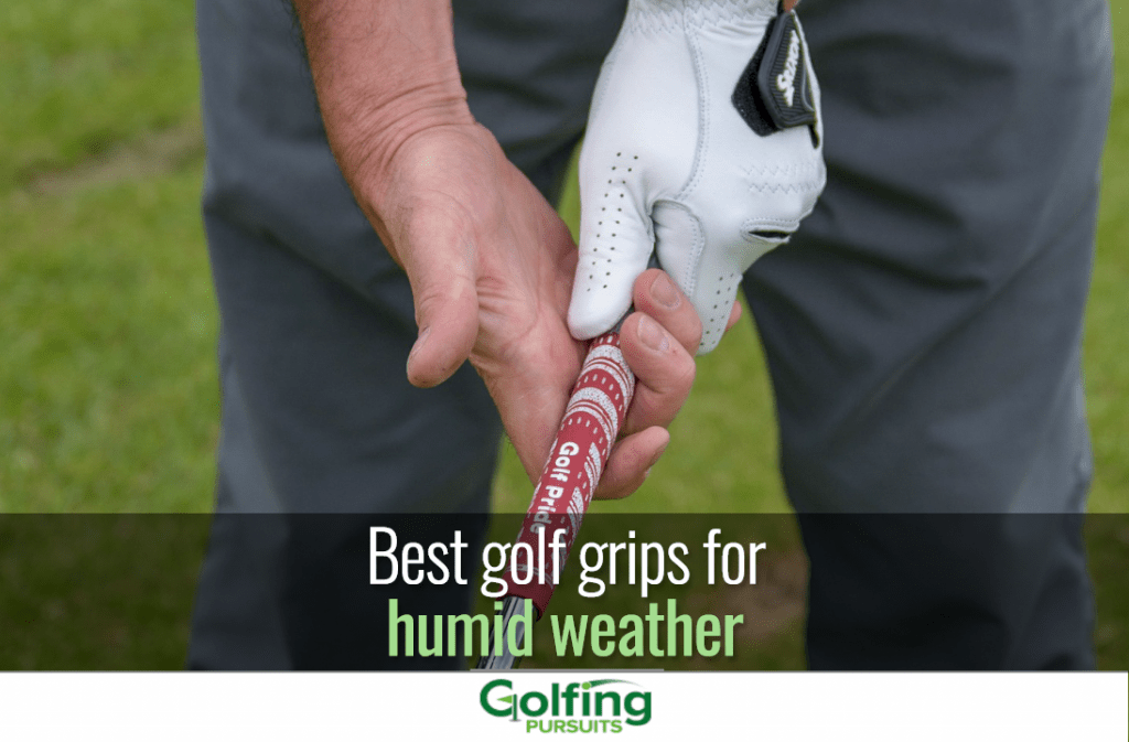 best-golf-grips-for-humid-weather