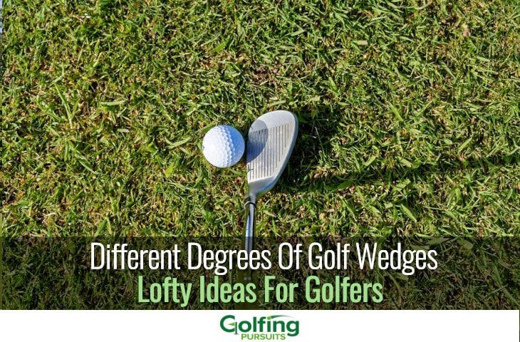Different degrees of golf wedges