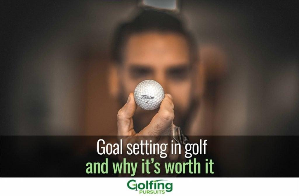Goal setting in golf