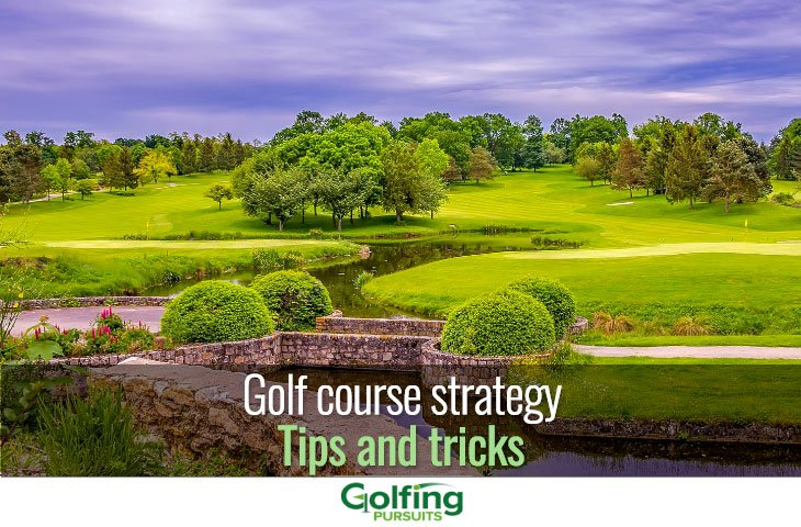 Golf course Strategy