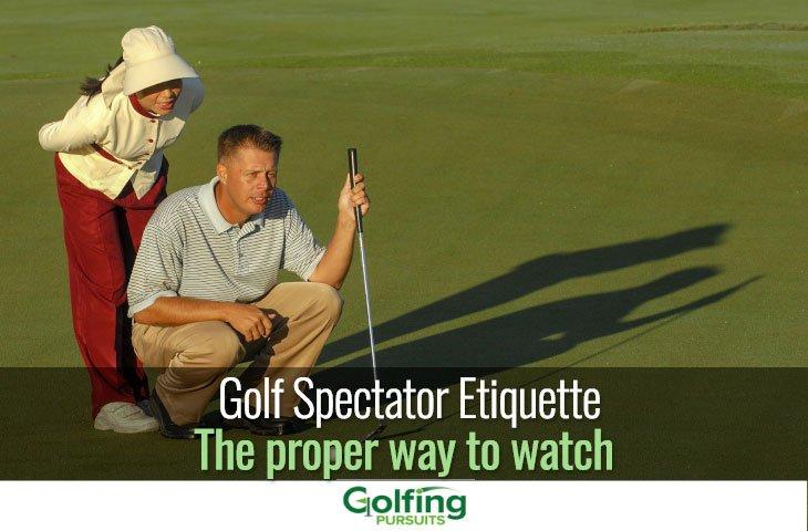 Golf spectator etiquette