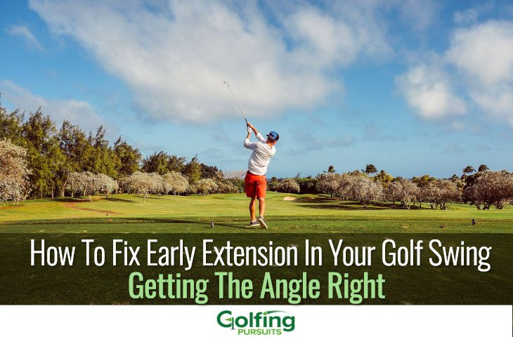 How to fix early extension in your golf swing