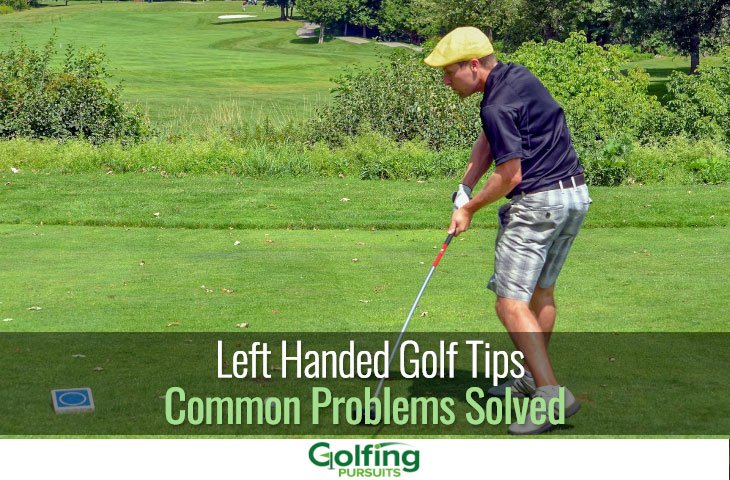 Left handed golf tips