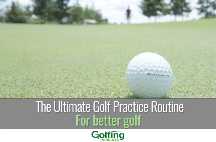 The ultimate golf practice routine